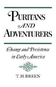 Puritans and Adventurers: Change and Persistence in Early Americaby: Breen, T. H. - Product Image