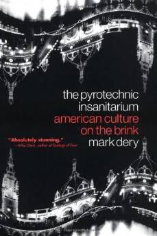 Pyrotechnic Insanitarium, The: American Culture on the BrinkDery, Mark - Product Image