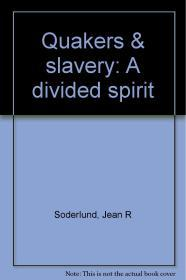 Quakers & slavery: A divided spiritby: Soderlund, Jean R - Product Image