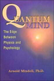 Quantum Mind: The Edge Between Physics and Psychologyby: Mindell, Arnold - Product Image