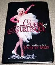 Queen of Burlesque - The Autobiography of Yvette Parisby: Paris, Yvette - Product Image