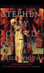 Questioning the Millennium: A Rationalist's Guide to a Precisely Arbitrary CountdownGould, Stephen Jay - Product Image