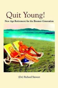 Quit Young: New Age Retirement for the Boomer Generationby: Stewart, Richard - Product Image