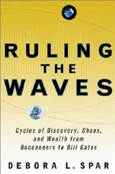 RULING THE WAVES: CYCLES OF DISCOVERY, CHAOS, AND WEALTH FROM THE COMPASS TO THE INTERNETSpar, Debora L. - Product Image