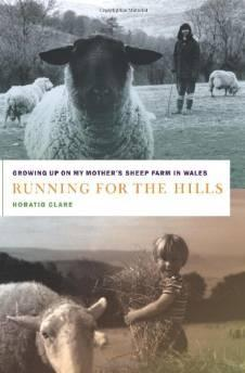 RUNNING FOR THE HILLS: GROWING UP ON MY MOTHER'S SHEEP FARM IN WALESClare, Horatio - Product Image