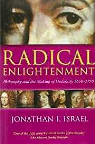 Radical Enlightenment: Philosophy and the Making of Modernity 1650-1750Israel, Jonathan I. - Product Image