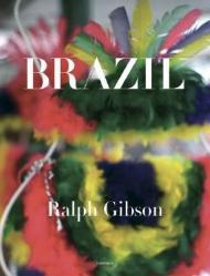 Ralph Gibson: Brazilby: Gibson, Ralph - Product Image