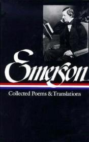 Ralph Waldo Emerson: Collected Poems and Translations Emerson, Ralph Waldo - Product Image