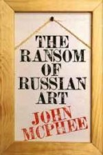 Ransom of Russian Art, Theby: McPhee, John - Product Image