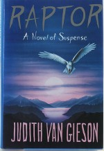 Raptor: A Novel of Suspenseby: Gieson, Judith Van - Product Image