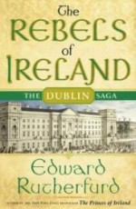 Rebels of Ireland, The : The Dublin Sagaby: Rutherfurd, Edward - Product Image