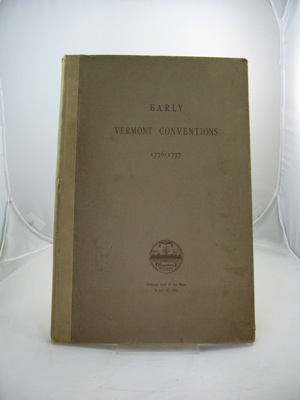 Records of Conventions in the New Hampshire Grants for the Independence of Vermont 1776-1777Proctor (Arranged/presented), Redfield - Product Image