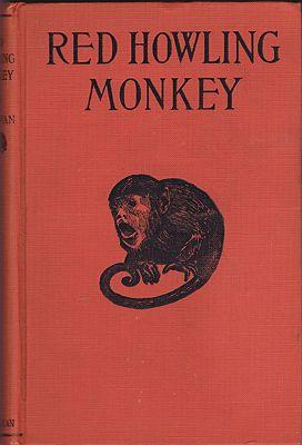Red Howling Monkey - The Tale of a South American Indian BoyTee-Van, Helen Damrosch, Illust. by: Helen Damrosch Tee-Van - Product Image