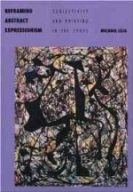 Reframing Abstract Expressionism: Subjectivity and Painting in the 1940sby: Leja, Michael - Product Image
