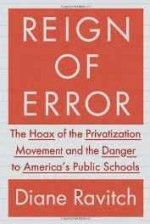 Reign of Error: The Hoax of the Privatization Movement and the Danger to America's Public Schoolsby: Ravitch, Diane - Product Image