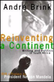 Reinventing a Continent - Writing and Politics in South Africa.by: Brink, Andre  - Product Image