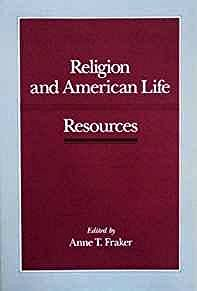 Religion and American Life: ResourcesFraker, Anne T. (Editor) - Product Image