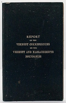 Report of the Commissioners Appointed by the Governor to Establish Boundary Line Monuments between Vermont and MassachusettsN/A - Product Image