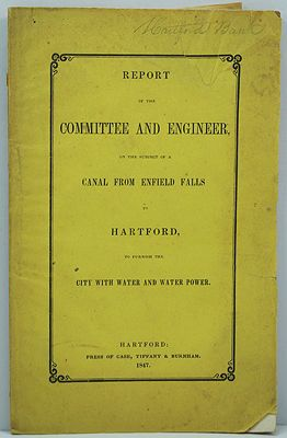 Report of the Committee and Engineer, on the Subject of a Canal from Enfield Falls to Hartford, to furnish the city with water and water powerAnderson, Philander/John Chase/Stephen Spencer/Leonard Kennedy/Denison Morgan - Product Image