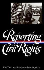 Reporting Civil Rights, Part Two: American Journalism 1963-1973 Carson Clayborne Compiler; Garrow David J. Compiler; Kovach Bill Compiler; Polsgrove Carol Compiler - Product Image