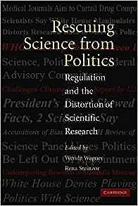 Rescuing Science from Politics: Regulation and the Distortion of Scientific ResearchSteinzor, Rena (Editor) - Product Image