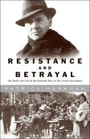 Resistance and Betrayal: The Death and Life of the Greatest Hero of the French Resistanceby: Marnham, Patrick - Product Image