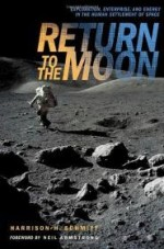 Return to the Moon: Exploration, Enterprise, and Energy in the Human Settlement of Spaceby: Schmitt, Harrison - Product Image