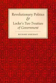 "Revolutionary Politics and Locke's ""Two Treatises of Government""by: Ashcraft, Richard - Product Image"