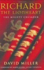 Richard the Lionheart: The Mighty Crusaderby: Miller, David - Product Image