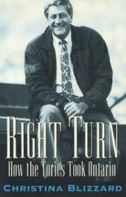 Right Turn: How the Tories Took Ontarioby: Blizzard, Christina - Product Image