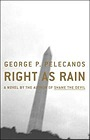 Right as Rain: A NovelPelecanos, George P. - Product Image