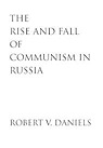 Rise and Fall of Communism in Russia, The Daniels, Robert V. - Product Image