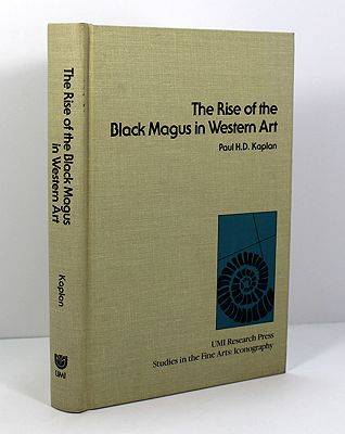 Rise of the Black Magus in Western Art, The (INSCRIBED BY AUTHOR)Kaplan, Paul H. D. - Product Image