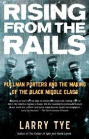 Rising from the Rails: Pullman Porters and the Making of the Black Middle ClassTye, Larry - Product Image