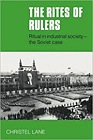 Rites of Rulers, The : Ritual in Industrial Society - the Soviet CaseLane, Christel - Product Image