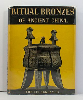 Ritual Bronzes of Ancient ChinaAckerman, Phyllis - Product Image