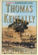 River Town, A by: Keneally, Thomas - Product Image