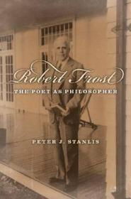 Robert Frost: The Poet as Philosopher [ILLUSTRATED]by: Stanlis, Peter - Product Image