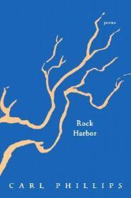 Rock Harborby: Phillips, Carl - Product Image