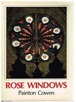 Rose Windows. (Famous Examples and How They Were Constructed)Cowen, Painton. - Product Image