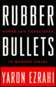 Rubber Bullets: Power and Conscience in Modern Israelby: Ezrahi, Yaron - Product Image