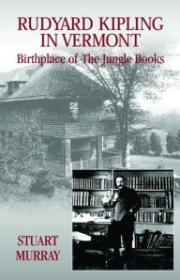 Rudyard Kipling in Vermont: Birthplace of the Jungle Booksby: Murray, Stuart - Product Image