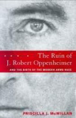 Ruin of J. Robert Oppenheimer: And the Birth of the Modern Arms Raceby: McMillan, Priscilla Johnson - Product Image