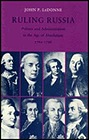 Ruling Russia: Politics and Administration in the Age of Absolutism, 1762-1796Ledonne, John P. - Product Image