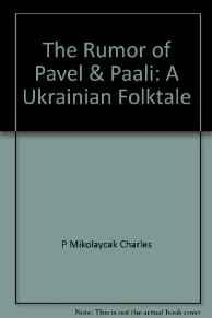 Rumor of Pavel & Paali, The: A Ukrainian FolktaleKismaric, Carole, Illust. by: Charles Mikolaycak - Product Image