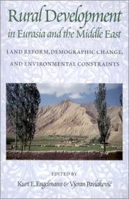 Rural Development in Eurasia and the Middle East: Land Reform, Demographic Change, and Environmental Constraintsby: Engelmann, Kurt E. (Editor) - Product Image