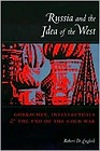 Russia and the Idea of the WestEnglish, Robert - Product Image