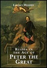 Russia in the Age of Peter the GreatHughes, Lindsey - Product Image