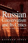 Russian Conservatism and Its Critics: A Study in Political CulturePipes, Richard - Product Image