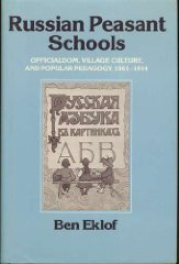 Russian Peasant Schools: Officialdom, Village Culture, and Popular Pedagogy, 18611914by: Eklof, Ben - Product Image